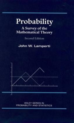 Lamperti, John W. - Probability: A Survey of the Mathematical Theory, e-bok