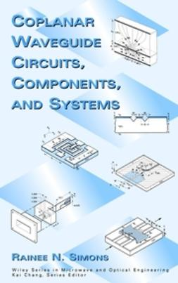 Simons, Rainee N. - Coplanar Waveguide Circuits, Components, and Systems, ebook