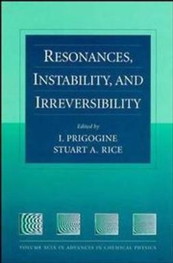 Prigogine, I. - Advances in Chemical Physics, Resonances, Instability, and Irreversibility, ebook