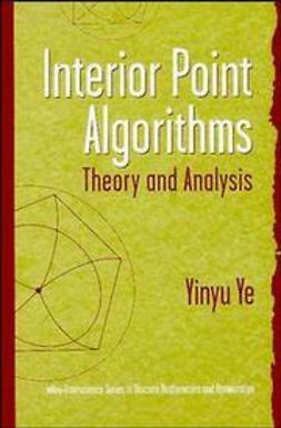 Ye, Yinyu - Interior Point Algorithms: Theory and Analysis, ebook