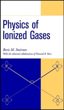 Reiss, Howard R. - Physics of Ionized Gases, ebook
