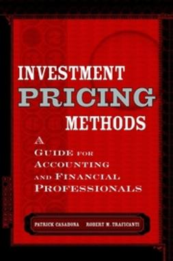 Casabona, Patrick - Investment Pricing Methods: A Guide for Accounting and Financial Professionals, e-kirja