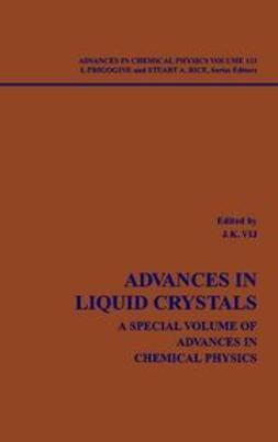 Vij, Jagdish K. - Advances in Chemical Physics, Advances in Liquid Crystals, ebook