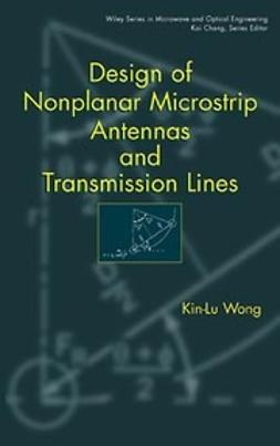 Wong, Kin-Lu - Design of Nonplanar Microstrip Antennas and Transmission Lines, ebook