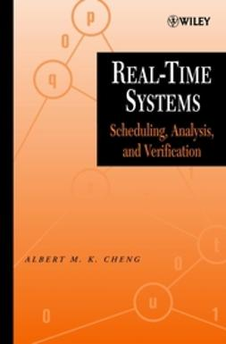Cheng, Albert M. K. - Real-Time Systems: Scheduling, Analysis, and Verification, ebook