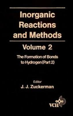 Zuckerman, J. J. - Inorganic Reactions and Methods, The Formation of the Bond to Hydrogen (Part 2), ebook