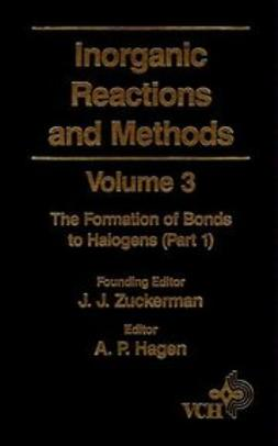 Zuckerman, J. J. - Inorganic Reactions and Methods, The Formation of Bonds to Halogens (Part 1), ebook