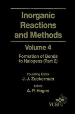 Zuckerman, J. J. - Inorganic Reactions and Methods, The Formation of Bonds to Halogens (Part 2), ebook