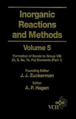 Zuckerman, J. J. - Inorganic Reactions and Methods, The Formation of Bonds to Group VIB (O, S, Se, Te, Po) Elements (Part 1), ebook