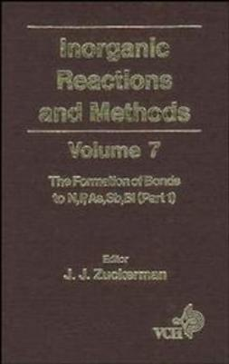 Zuckerman, J. J. - Inorganic Reactions and Methods, The Formation of Bonds to N,P,As,Sb,Bi (Part 1), ebook