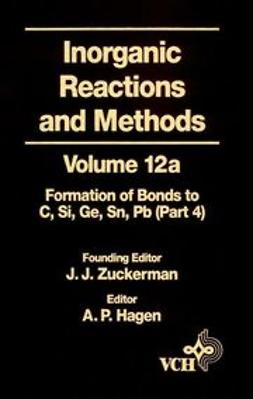 Zuckerman, J. J. - Inorganic Reactions and Methods, The Formation of Bonds to Elements of Group IVB (C, Si, Ge, Sn, Pb) (Part 4), e-kirja