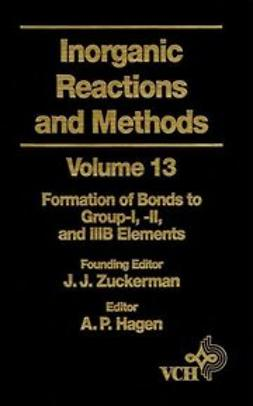 Zuckerman, J. J. - Inorganic Reactions and Methods, The Formation of Bonds to Group-I, -II, and -IIIB Elements, ebook