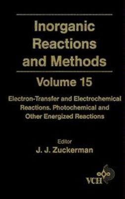 Zuckerman, J. J. - Inorganic Reactions and Methods, Electron-Transfer and Electrochemical Reactions; Photochemical and Other Energized Reactions, e-kirja