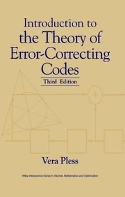Pless, Vera - Introduction to the Theory of Error-Correcting Codes, ebook