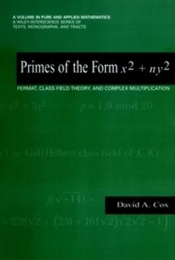 Cox, David A. - Primes of the Form x + ny: Fermat, Class Field Theory, and Complex Multiplication, ebook