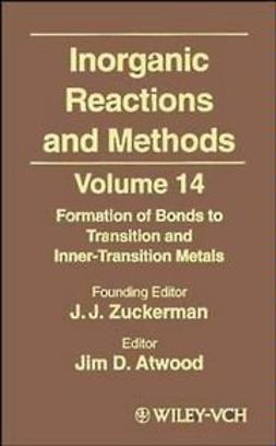 Zuckerman, J. J. - Inorganic Reactions and Methods, Formation of Bonds to Transition and Inner-Transition Metals, ebook