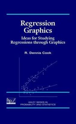 Cook, R. Dennis - Regression Graphics: Ideas for Studying Regressions Through Graphics, ebook