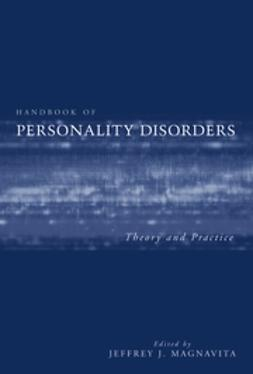 Magnavita, Jeffrey J. - Handbook of Personality Disorders: Theory and Practice, ebook