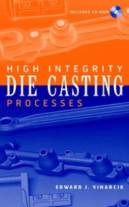 Vinarcik, Edward J. - High Integrity Die Casting Processes, e-kirja