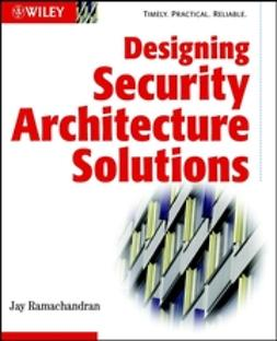Ramachandran, Jay - Designing Security Architecture Solutions, e-bok