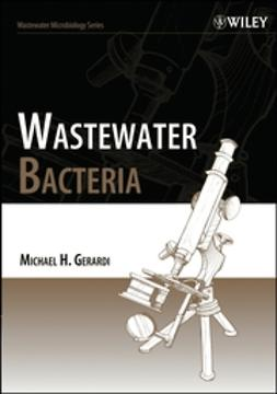 Gerardi, Michael H. - Wastewater Bacteria, ebook