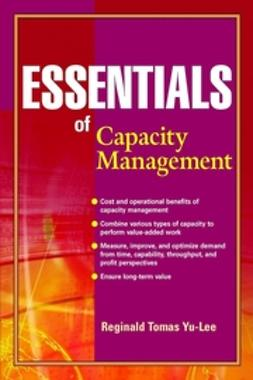 Yu-Lee, Reginald Tomas - Essentials of Capacity Management, ebook