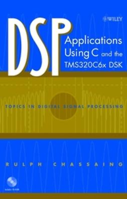 Chassaing, Rulph - DSP Applications Using C and the TMS320C6x DSK, ebook