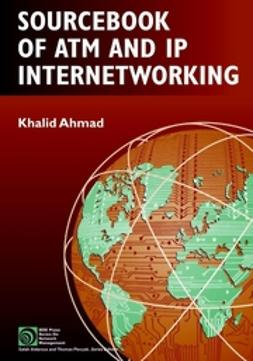 Ahmad, Khalid - Sourcebook of ATM and IP Internetworking, ebook