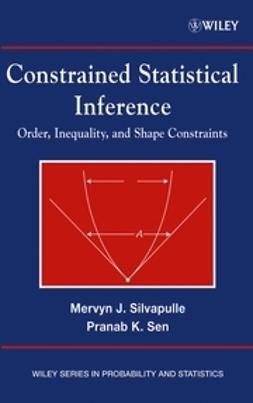 Silvapulle, Mervyn J. - Constrained Statistical Inference: Order, Inequality, and Shape Constraints, ebook