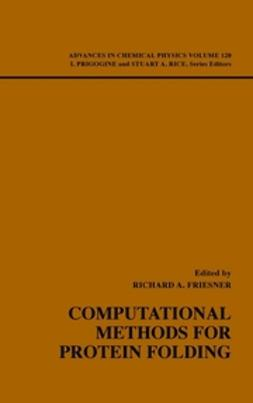 Friesner, Richard A. - Advances in Chemical Physics, Computational Methods for Protein Folding, ebook