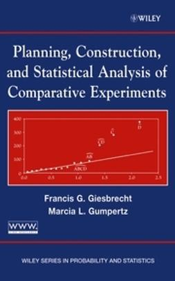 Giesbrecht, Francis G. - Planning, Construction, and Statistical Analysis of Comparative Experiments, e-kirja