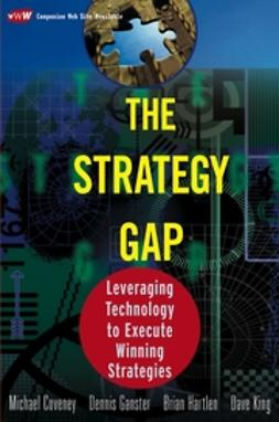 Coveney, Michael - The Strategy Gap: Leveraging Technology to Execute Winning Strategies, ebook