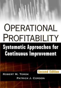 Cordon, Patrick J. - Operational Profitability: Systematic Approaches for Continuous Improvement, e-kirja