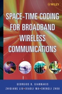 Giannakis, Georgios B. - Space-Time Coding for Broadband Wireless Communications, ebook
