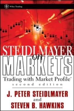 Hawkins, Steven B. - Steidlmayer on Markets: Trading with Market Profile, ebook
