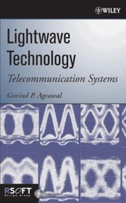 Agrawal, Govind P. - Lightwave Technology: Telecommunication Systems, ebook