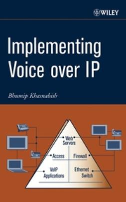 Khasnabish, Bhumip - Implementing Voice over IP, ebook