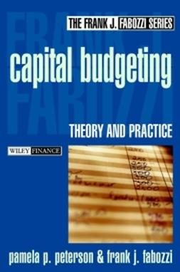 Fabozzi, Frank J. - Capital Budgeting: Theory and Practice, ebook