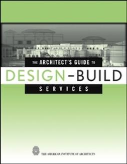 Dhar, Ranjit (Randy) - The Architect's Guide to Design-Build Services, ebook