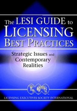 Goldscheider, Robert - Licensing Best Practices: The LESI Guide to Strategic Issues and Contemporary Realities, ebook