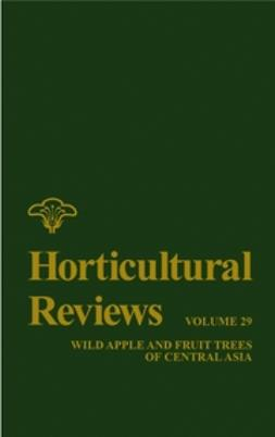 Janick, Jules - Horticultural Reviews, Wild Apple and Fruit Trees of Central Asia, e-kirja