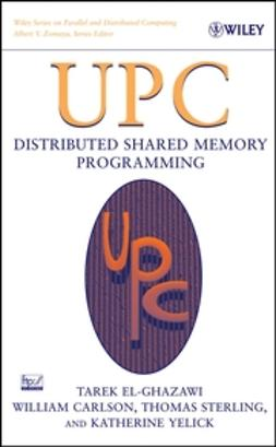 Carlson, William - UPC: Distributed Shared Memory Programming, ebook