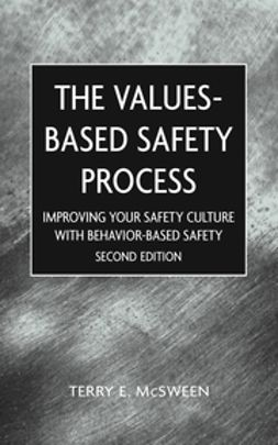 McSween, Terry E. - Values-Based Safety Process: Improving Your Safety Culture With Behavior-Based Safety, ebook