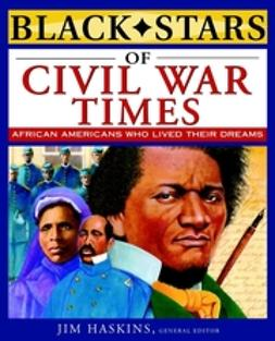 Haskins, Jim - Black Stars of Civil War Times, e-bok