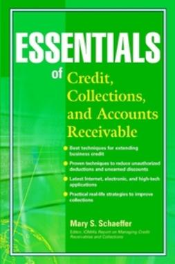 Schaeffer, Mary S. - Essentials of Credit, Collections, and Accounts Receivable, ebook