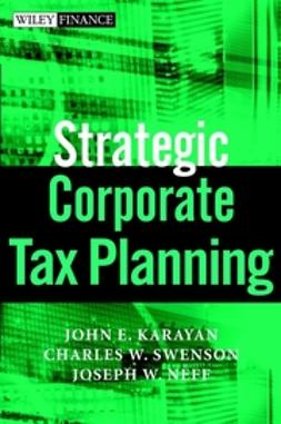 Karayan, John E. - Strategic Corporate Tax Planning, ebook
