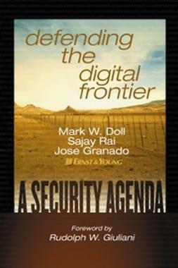 Doll, Mark W. - Defending the Digital Frontier: A Security Agenda, e-bok