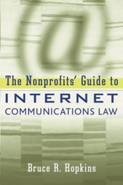 Hopkins, Bruce R. - The Nonprofits' Guide to Internet Communications Law, ebook