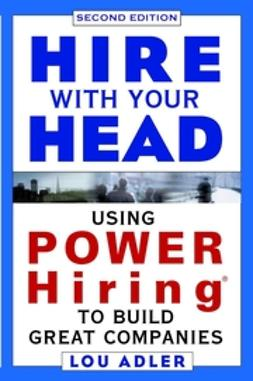 Adler, Lou - Hire With Your Head: Using POWER Hiring to Build Great Companies, ebook