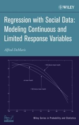 DeMaris, Alfred - Regression With Social Data: Modeling Continuous and Limited Response Variables, ebook